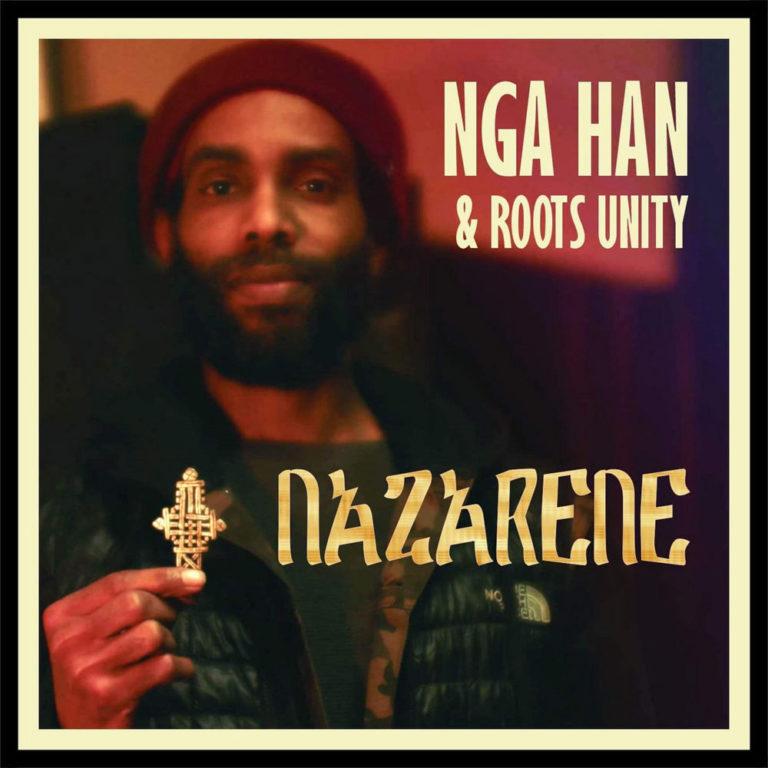 nga-han-nazarene-roots-unity-music