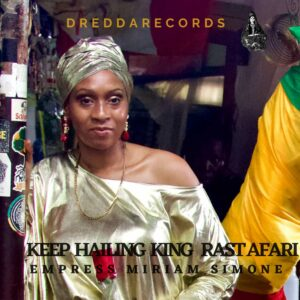 empress miriam simone keep hailing king rastafari